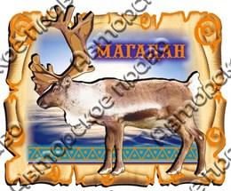 Купить магнитик на холодильник Магадан Свиток с оленем