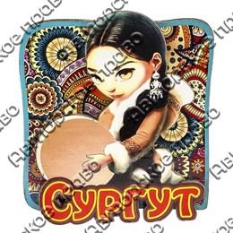 Магнитик 2-хслойный Девушка с бубном с символикой Вашего города